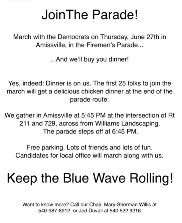 The Amissville Fireman's parade is June 17th. Come, join the Rappahannock County Democrats to march. Call Mary-Sherman at 540-987-8912.